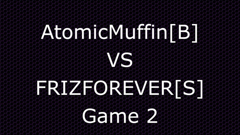 AtomicMuffin B vs FRIZFOREVER S Game 2 Grey Goo Community League