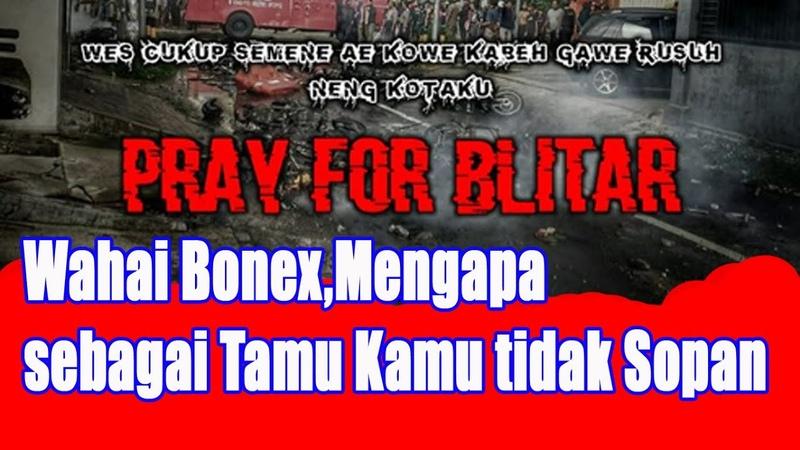 JGNEWS Pray for Blitar Wahai Bonex Mengapa kamu bikin rusuh di Kota Proklamator