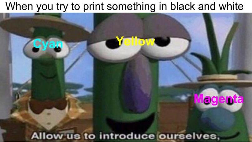Когда пытаешься распечатать что-то черно-белое, (другие цвета): позвольте нам представиться…