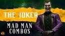 The Joker Mad Man Combos | MK11