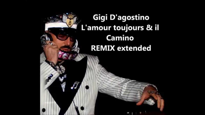 L'amour toujours il Cammino REMIX Gigi D'agostino