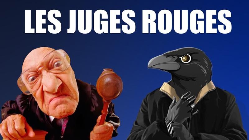 CES JUGES QUI SABOTENT LA JUSTICE