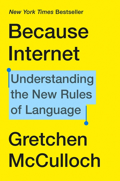 Gretchen McCulloch - Because Internet (epub)