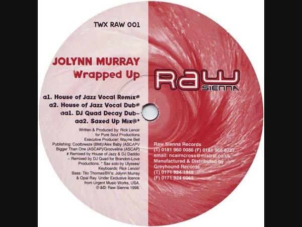 Jolynn Murray - Wrapped Up (DJ Quad Decy Dub)