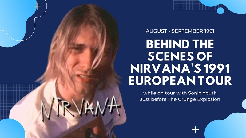 Behind the Scenes Nirvana's Tour Just Before the Grunge Explosion