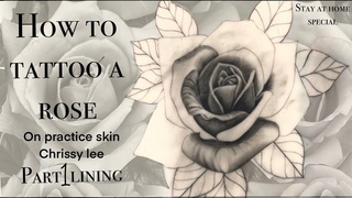 CORONA SPECIAL | HOW TO TATTOO A ROSE ON A PRACTICE SKIN | CHRISSY LEE | pt 1 lining