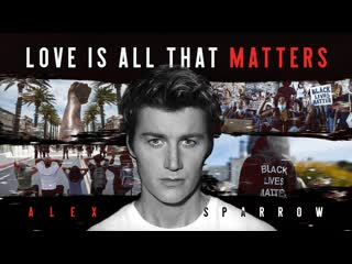 Премьера! Alex Sparrow - Love Is All That Matters () Алексей Воробьев