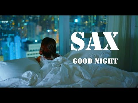 Good Night Sax 3 Hour Night Lounge Saxophone Meditation Relaxing Chillout Top Music 2021
