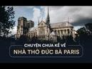 Khám phá bí ẩn nhà thờ Đức Bà Phần I-Discover the mystery inside Notre Dame Cathedral in Part I