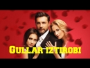 Gullar Iztirobi ( Turk seriali Uzbek Tilida)17-qism Гуллар Изтироби ( Tурк сериали Узбек тилида) 17-кисм