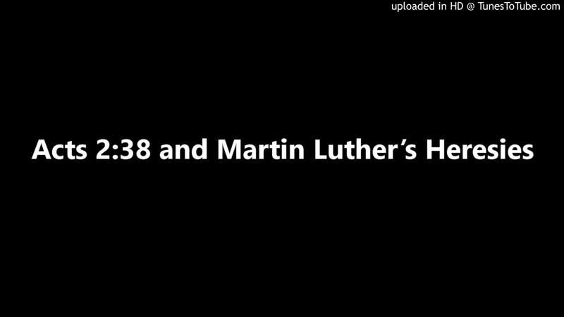 Acts 238 and Martin Luther's Heresies