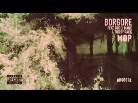 Borgore - MOP [feat. Gucci Mane THIRTY RACK]
