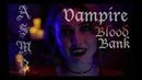 ASMR - VAMPIRE BLOOD BANK