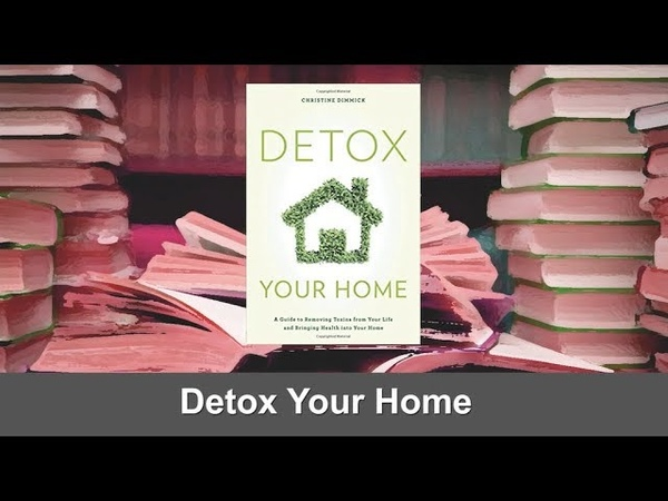 Ep47 - Detox Your Home - Christine Dimmick (Reference)