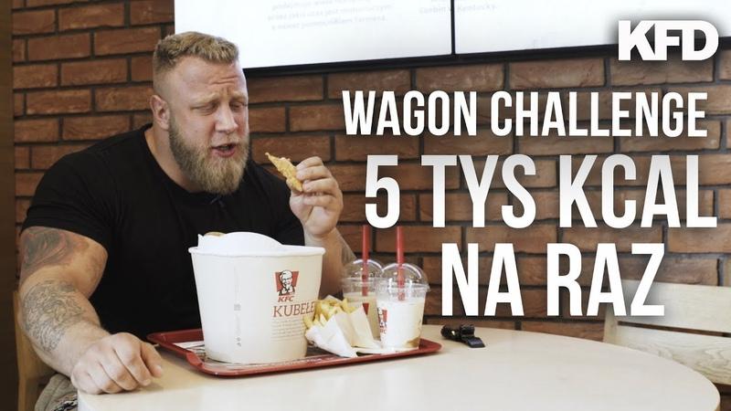 WAGON CHALLENGE - 5 TYS KCAL NA RAZ! - KFD