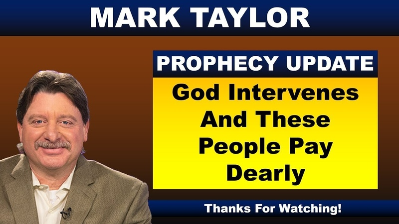Mark Taylor Prophecy October 19 2018 GOD INTERVENES AND THESE PEOPLE PAY DEARLY