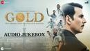 Gold - Full Movie Audio Jukebox   Akshay Kumar   Mouni   Kunal   Amit   Vineet   Sunny