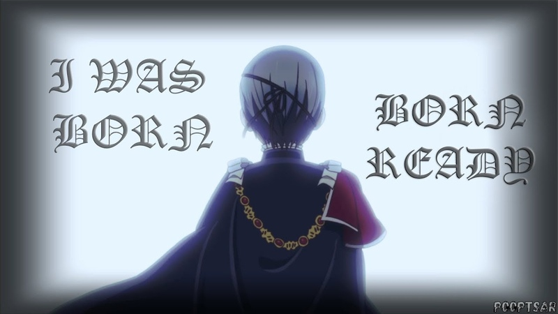 Ciel was born | Black Butler ● Zayde Wølf – Born Ready | AMV