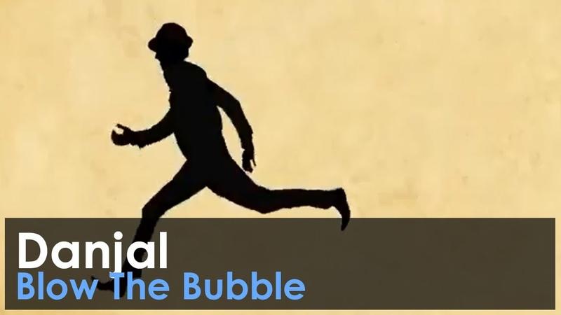 Danjal - Blow the Bubble