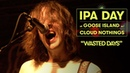 """Cloud Nothings Perform Wasted Days"""" Goose Island IPA Day"""