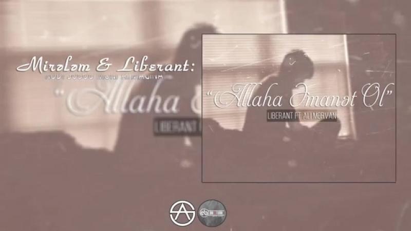 Liberant - Allaha əmanət ol (ft. Ali Mərvan, nəq_ Mirələm) ( 360 X 640 ).mp4