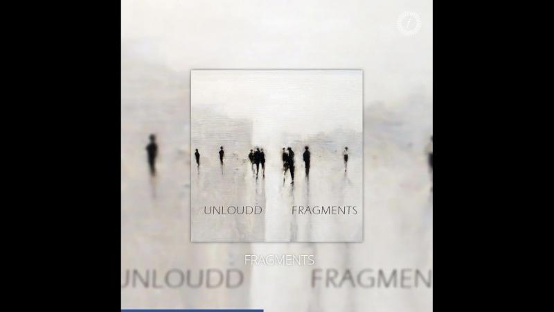UNLOUDD — FRAGMENTS