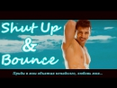 Dostana - Shut Up Bounce Video ¦ Shilpa Shetty, Abhishek, John (рус.суб.)