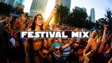 Festival Music Mix 2017 - Best Electro House &amp EDM Drops