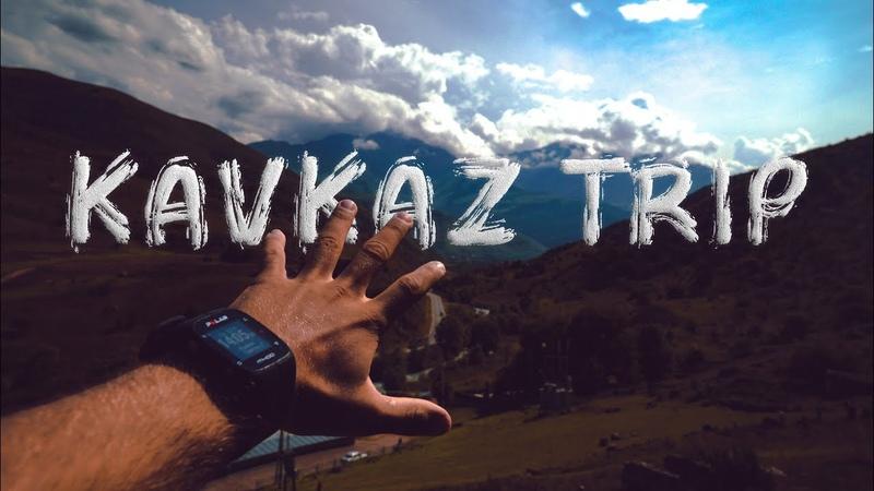 Kavkaz Trip... End of Summer 2018