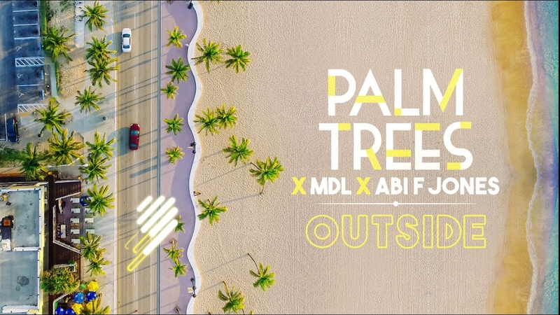 Palm Trees x MdL x Abi F Jones - Outside (Official Audio)