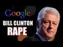 Google Bill Clinton rape