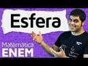 Esfera Área da Superfície e Volume da Esfera Fuso Cunha Calota Matemática do ENEM
