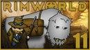 Медблок 11 • Rimworld Alpha 18. Четвертый сезон