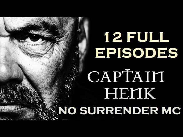 CAPTAIN HENK - 12 FULL EPISODES OF NO SURRENDER MC DOCUMENTARY - VOLLEDIGE DOCUMANTAIRE 2017