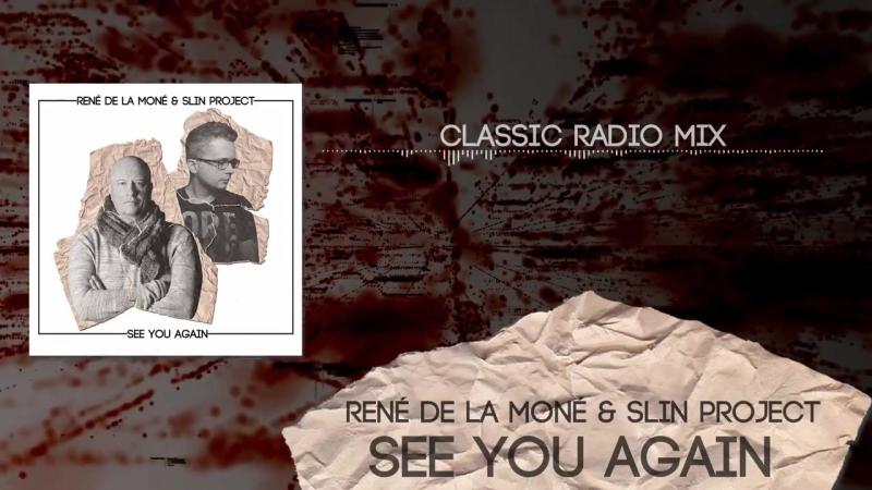 René de la Moné Slin Project - See you again (Classic radio mix)