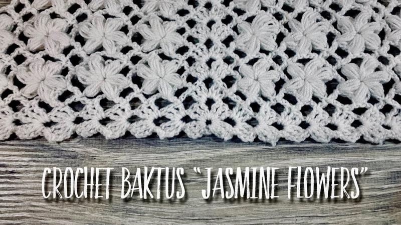 ВЯЖЕМ БАКТУС / ШАЛЬ КРЮЧКОМ JASMINE FLOWERS / HOW TO CROCHET BAKTUS / SHAWL