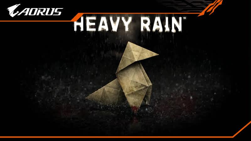 🔥 СТРИМ ОТ AORUS! / Heavy Rain 🔥