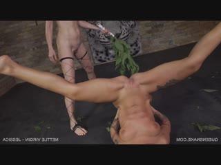 Nettle Virgin - Jessica, Nazryana , Queensnake, BDSM, Bondage, Torture, Sadism, Pee, Rubber, Speculum, Whipping