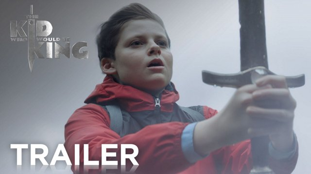 The Kid Who Would Be King Trailer 2019 Movie.mp4