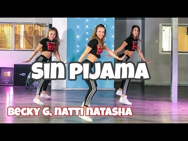 Sin Pijama - Becky G Natti Natasha - Easy Fitness Dance Video - Choreography