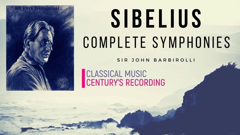 Sibelius Symphonies No 1 2 3 4 5 6 7 Presentation Century's recording Sir John Barbirolli