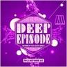 DJ Alex Mega - Deep Episode - 2019