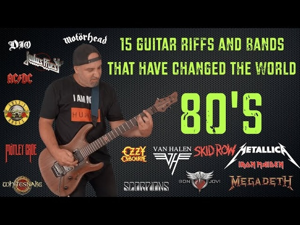 80s (15 Guitar Riffs and Bands that have changed the World)