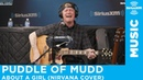 Puddle Of Mudd - About A Girl (Nirvana Cover) [LIVE @ SiriusXM]