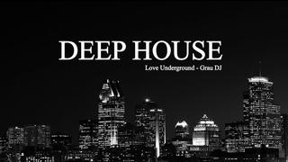 Deep House Mix 063 • Love Underground • Grau DJ