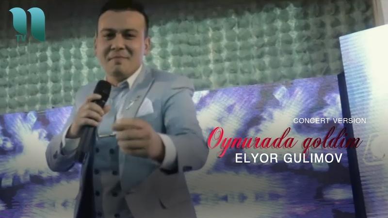 Elyor Gulimov Oynurada qoldim Элёр Гулимов Ойнурада колдим concert version