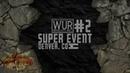WUR Super Event 2 || Fire Pro Wrestling World
