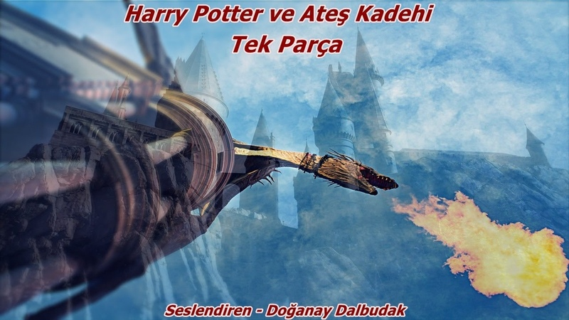 J.K Rowling - Harry Potter ve Ateş Kadehi(Tek Parça)(Sesli Kitap)(Seslendiren Doğanay Dalbudak)