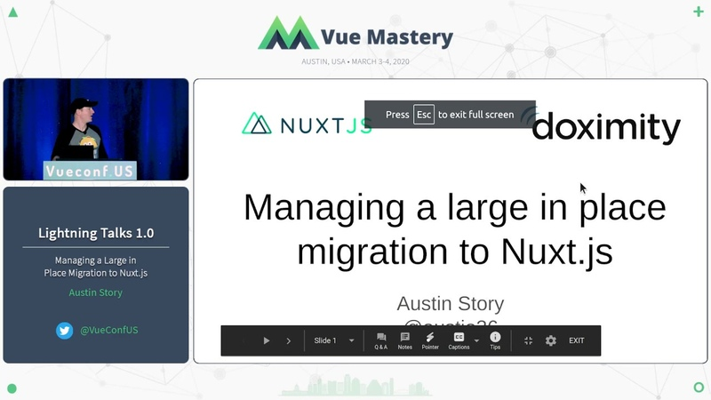 Managing a Large in Place Migration to Nuxt js by Austin Story VueConf US 2020