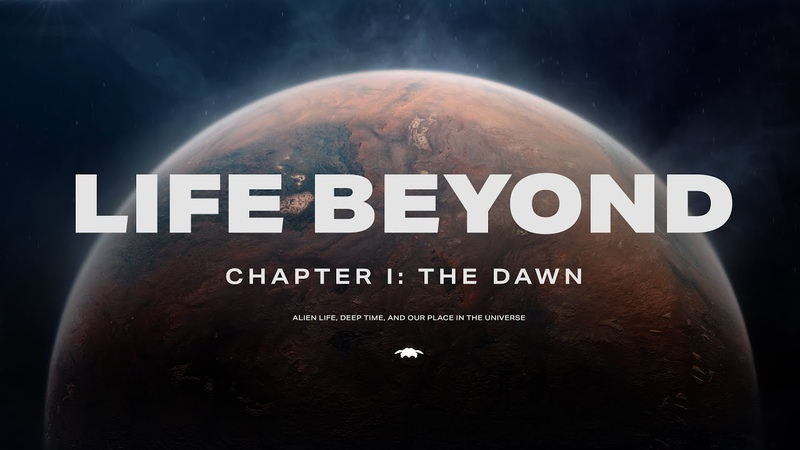 LIFE BEYOND Chapter 1 The Dawn ЖИЗНЬ ЗА ПРЕДЕЛАМИ Глава 1 Рассвет 2019